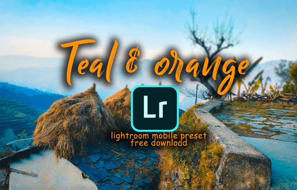 teal & orange lightroom preset - lightroom cc mobile presets