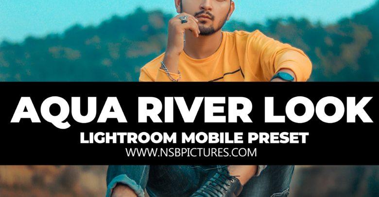NSB Aqua River look lightroom preset